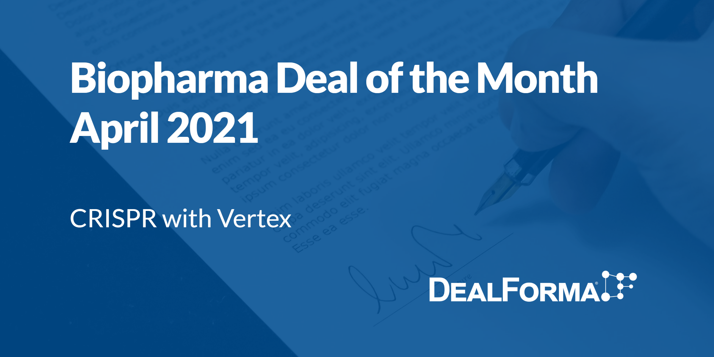 Top Biopharma Deal April 2021: CRISPR – Vertex for CTX001 for Sickle Cell Disease and Transfusion-Dependent Beta-Thalassemia