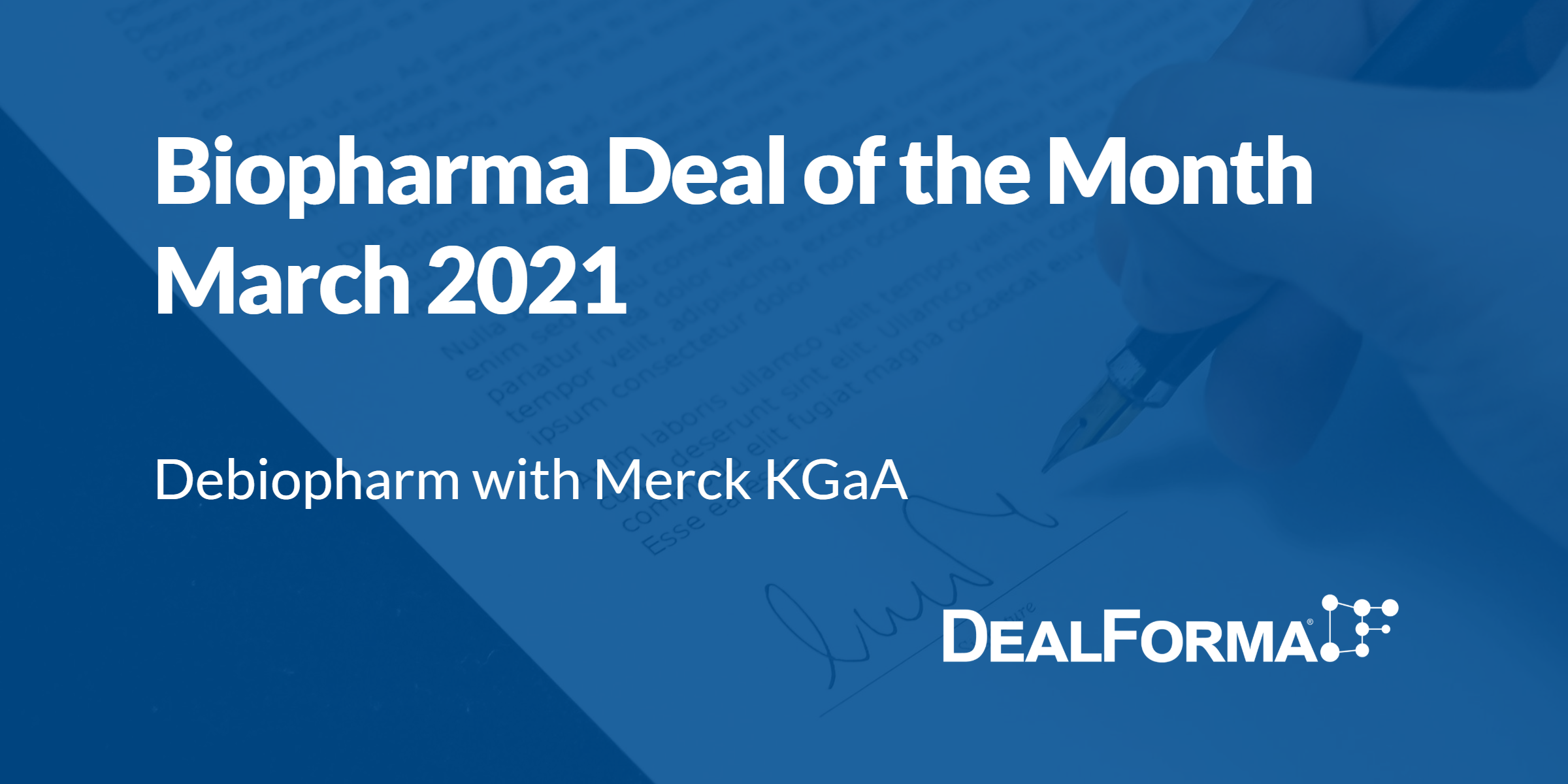 Top Biopharma Deal March 2021: Debiopharm – Merck KGaA for Xevinapant for head and neck cancer